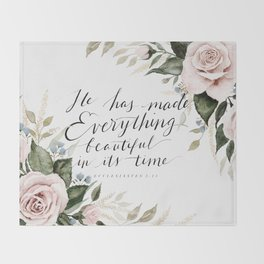 """""""He has made Everything beautiful in its time"""" Throw Blanket"""