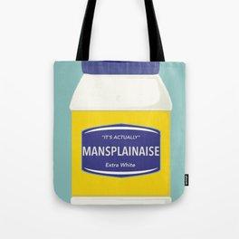 Mansplainaise Tote Bag