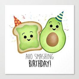 Avo Smashing Birthday - Avocado Toast Canvas Print