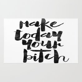 Make Today Your Bitch Rug