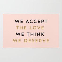 We accept the love we think we deserve Rug