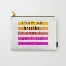 Show Up Motivational Quote Carry-All Pouch