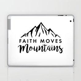 Faith Quote - Faith Moves Mountains Laptop & iPad Skin