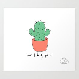 Can I hug you? Art Print