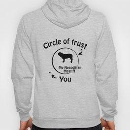 Circle of trust my Neapolitan Mastiff. Hoody