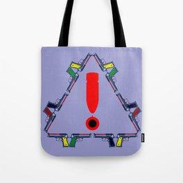 Guns - A Warning Sign Tote Bag