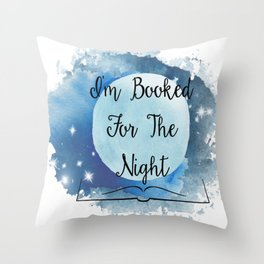 I'm Booked for the Night Throw Pillow