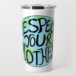 Respect Your Mother Earth Hand Drawn Travel Mug