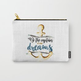 Be the captain of your dreams Carry-All Pouch