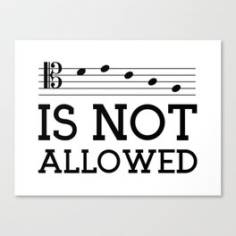 Decaf is not allowed (tenor version) Canvas Print