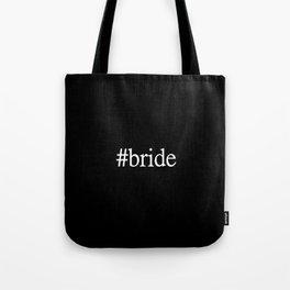 Bride #bride Tote Bag