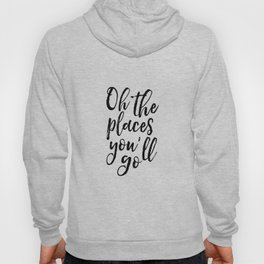 Typography Print Printable Wall Art Oh the Places You'll Go Nursery Decor Chic Adventure Travel Hoody