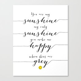 You are my sunshine part 1 Canvas Print