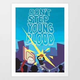 Don't Step Young Blood Art Print