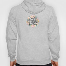 And though she be but little, she is fierce. Hoody
