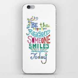 Be the Reason Someone Smiles Today iPhone Skin