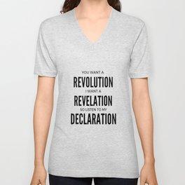 YOU WANT A REVOLUTION I WANT A REVELATION  SO LISTEN TO MY DECLARATION Unisex V-Neck