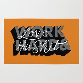 Work Hard & Love This Shit Rug