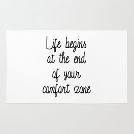 Life Begins at the end of your comfort zone Rug