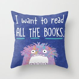 I want to read ALL THE BOOKS. Throw Pillow