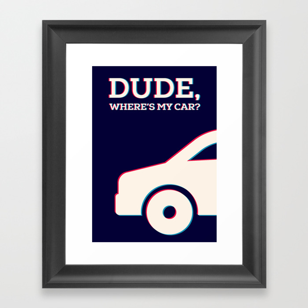 Dude Where's My Car Minimalist Poster Framed Art Print by Popate FRM9015888
