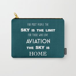 The sky is the limit, the sky is home Carry-All Pouch