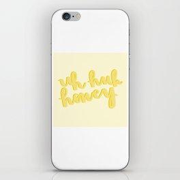 Uh Huh Honey Yellow iPhone Skin