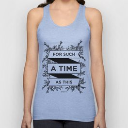 For such a time as this - Esther 4:14 Unisex Tank Top