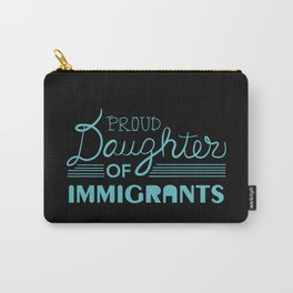Proud Daughter of Immigrants Carry-All Pouch