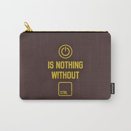 Power is nothing without Control Carry-All Pouch