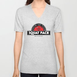 Show Me Your Squat Face Unisex V-Neck