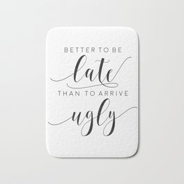 FUNNY BATHROOM DECOR, Better To Be Late Than To Arrive Ugly,Makeup Quote,Funny Poster,Girls Room Dec Bath Mat