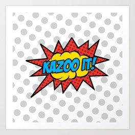 Kazoo It! Art Print