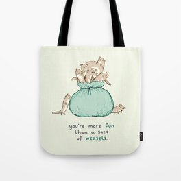 Sack of Weasels Tote Bag