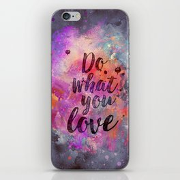 Do what you love! iPhone Skin