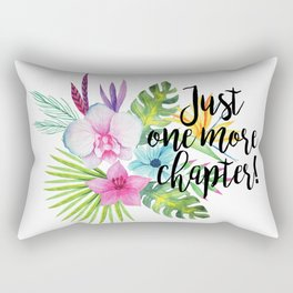 Just One More Chapter w/ flowers Rectangular Pillow