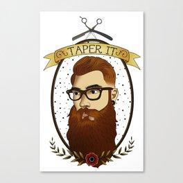 Taper It Canvas Print