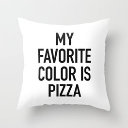 My Favorite Color is Pizza - White Throw Pillow