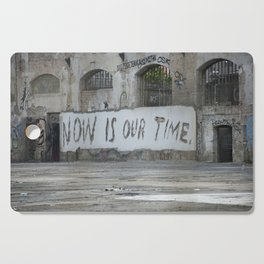 Now is our time Cutting Board