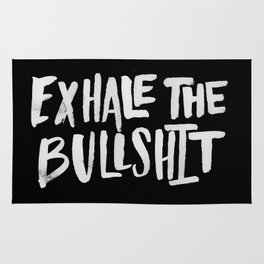 Exhale the Bullsh*t Rug