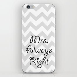 Mrs. Always Right iPhone Skin