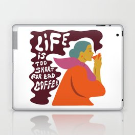 Life is too short for bad coffee Laptop & iPad Skin