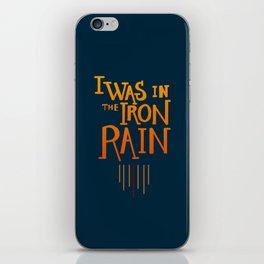 Iron rain iPhone Skin