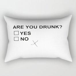 Are You Drunk Rectangular Pillow