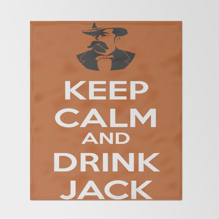 Keep Calm And Drink Jack Throw Blanket By Florianrodarte Society40 Impressive Keep Calm And Throw A Blanket On It