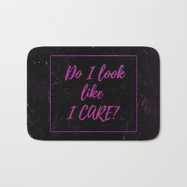 Sarcasm quotes - Do I look like I care? - Distressed glitter Typography funny humor quote Bath Mat