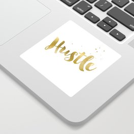 Hustle Gold Motivational Inspirational Quote, Faux Gold Foil Sticker