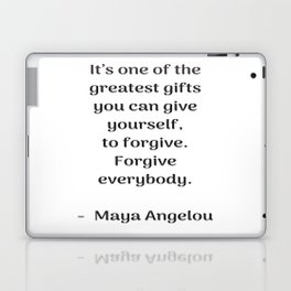 Forgive everybody - Maya Angelou Inspirational quote Laptop & iPad Skin