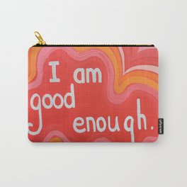 I Am Good Enough - Affirmation Art Carry-All Pouch