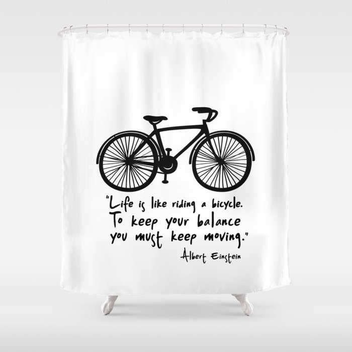 Life Is Like Riding A Bicycle Shower Curtain
